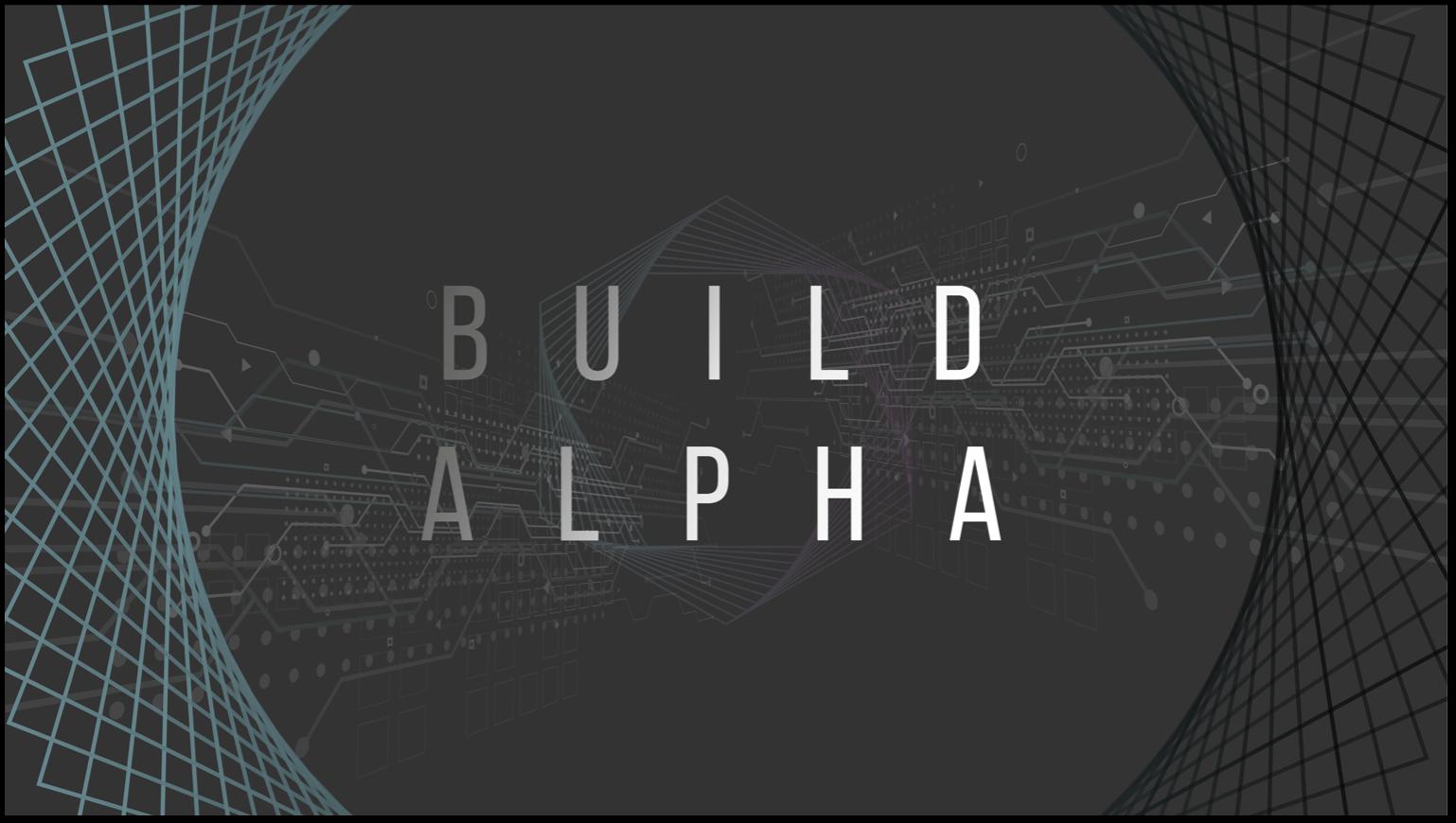 Build Alpha