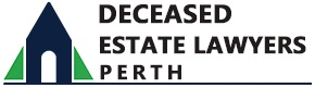 Deceased Estate Lawyers Perth