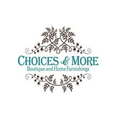Choices & More
