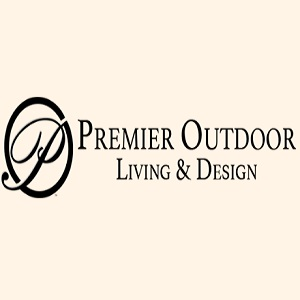 PREMIER OUTDOOR LIVING AND DESIGN