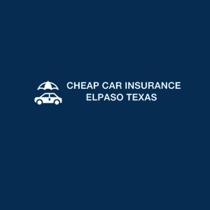 Cheap Cost Auto Insurance El Paso TX