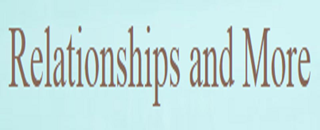 Relationships and More
