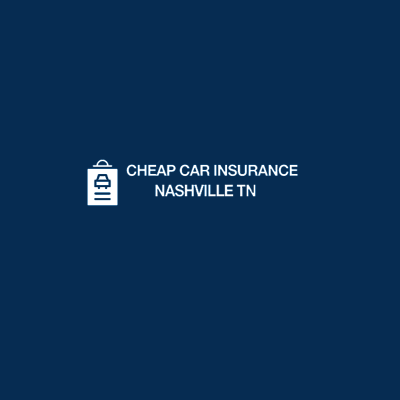 Cheap Car Insurance Nashville TN