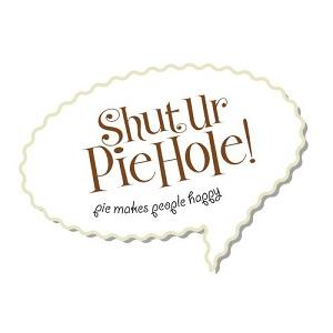 Shut Ur Pie Hole