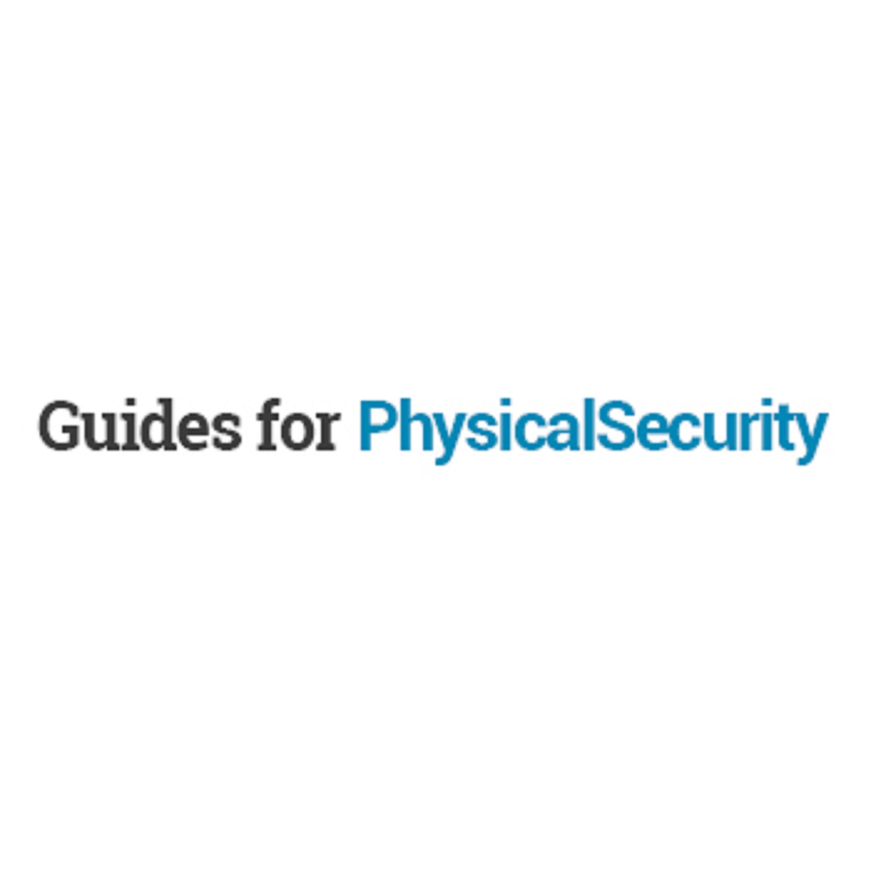 Guides for Physical Security